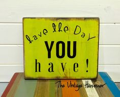 A personal favorite from my Etsy shop https://www.etsy.com/listing/268192853/inspiring-wood-sign-wood-sign-sayings