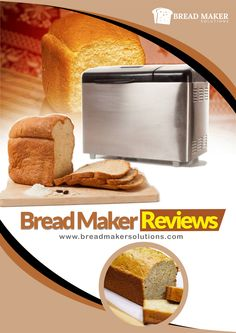 Get the Bread Maker Reviews from here : http://breadmakersolutions.com/category/bread-maker-reviews/