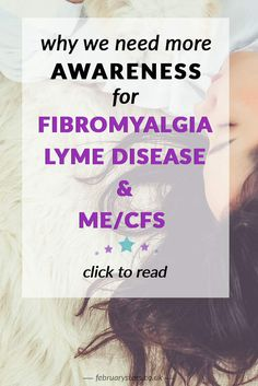 Today, May 1st, marks the start of the awareness month for Fibromyalgia, Lyme disease and ME/CFS (Myalgic Encephalomyelitis/ Chronic…