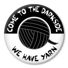 Come to the Darkside  WE HAVE YARN...funny knitting by ZippyPins, $1.50