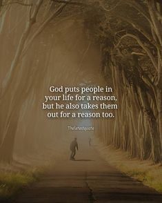 God puts people in your life for a reason but he also takes them out for a reason too. . . #quotes