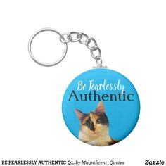 """BE FEARLESSLY AUTHENTIC"" Quote Cute Cat Fun Blue Key Ring for a cat lover. Pretty and affordable gift! #Ad , #Affiliate #affordablegifts #encouragingquotes #encouragementquotes Cute Cat Gif, Cat Fun, Personalised Blankets, Original Gifts, Encouragement Quotes, Nursery Wall Art, Cool Cats, Key Rings, Cat Lovers"