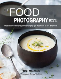 The Food Photography Book - 180 pages of highly practical, easy to follow steps and jam packed with GAME CHANGING tips!