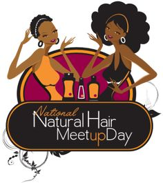 You definitely want to be part of National Natural Hair Meetup Day! 5.19.12 Check the website to see if your city has been added... www.nnhmd.com