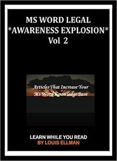 Ms Word Legal – *Awareness Explosion* Volume 2: Articles That Increase Your Ms Word Knowledge Base PDF