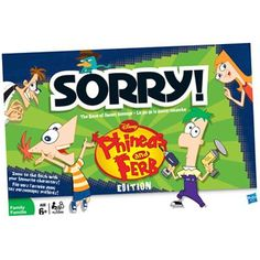 Phineas and Ferb Sorry game! =)  ----- Need to find this for Lil' Man