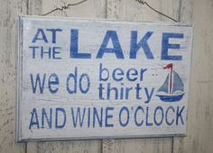 At the LAKE We do Beer Thirty and Wine O'clock - Funny Lake Sign- Sub…