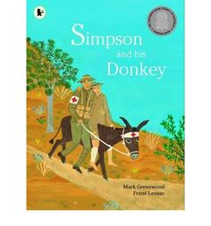Buy Simpson and his Donkey by Mark Greenwood at Mighty Ape NZ. A poignant account of the story of John Kirkpatrick Simpson and how he and his donkey, Duffy, rescued over 300 men during the campaign at Gallipoli. Gallipoli Campaign, Books Australia, Anzac Day, Reading Rainbow, The Donkey, Science Books, Chapter Books, S Pic, World War I