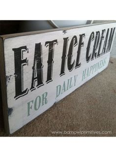 eat ice cream for daily happiness ice cream - kitchen,spring ,words to live by,staff fav's signs - Wall Decor from Barn Owl Primitives Ice Cream Sign, Ice Cream Cart, Ice Cream Parlor, Vintage Wood Signs, Wooden Signs, Gelato, Ice Cream Quotes, Ice Cream Business, Ice Cream Decorations