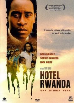 Hotel Rwanda. We should never forget. It appalls me to this day that the US did nothing to prevent or stop the genocide.