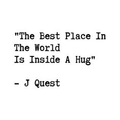 Hug Quotes and Sayings For Him and Her - Part 21 The Words, Cool Words, Need A Hug Quotes, Favorite Quotes, Best Quotes, Signs He Loves You, Words Quotes, Sayings, Quotes Quotes