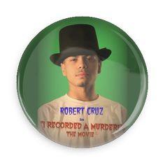 "Robert Cruz in ""I Recorded A Murder!: The Movie BUTTON."