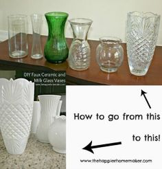 DIY White Faux Ceramic and Milk Glass Vases - The Happier Homemaker | The Happier Homemaker