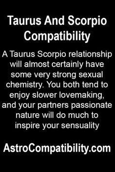 Thank for Taurus and scorpio sex