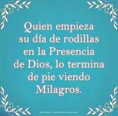 α JESUS NUESTRO SALVADOR Ω: Quien empieza sus días de rodillas en la presencia...