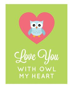 'With Owl My Heart' Print | Daily deals for moms, babies and kids