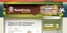 SocialMedia Examiner – 5 Ways to Tell if Pinterest is Right For Your Business #Pinterest