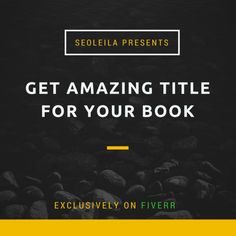 create CAPTIVATING  and relevant title for your book by seoleila