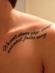 quote for tattoo: we can�t choose what stay - Click for More...