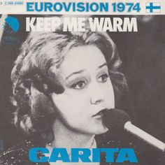 """Keep me warm"" performed by Carita. Yet another underrated Finnish Entry. There is a certain ""You've got a friend""-feeling in this entry from Eurovision 1974."