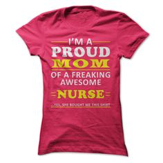 Proud Mom of a freaking awesome nurse T-Shirts, Hoodies. SHOPPING NOW ==►…