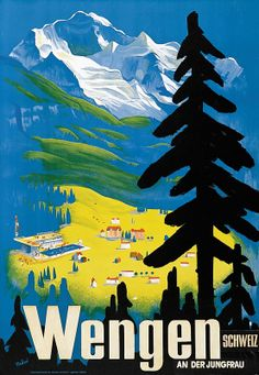 Vintage Travel Poster - Wengen - Near the Jungfrau - Switzerland - by Hans Thoni.