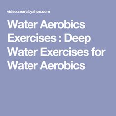 Water Aerobics Exercises : Deep Water Exercises for Water Aerobics