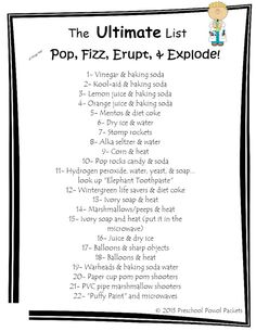 The Ultimate List of Things that Pop, Fizz, Erupt, & Explode!  Perfect for a weekly science adventure, great for preschoolers, older kids, and the whole family!  Also super easy to expand...there are dozens of ways to play with #1!  MORE details and instructions at Preschool Powol Packets!  (click on the picture!)