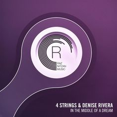 4 Strings & Denise Rivera - In The Middle of a Dream (Original Mix) by RazNitzanMusic (RNM) on SoundCloud