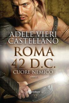 #adeleviericastellano  #2romacaputmundi #leggereditore ROMA 42 D.C. CUORE NEMICO    Adele Vieri Castellan...