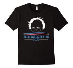 "PREMIUM ""Hindsight is 2020"" Bernie Sanders T-shirt"