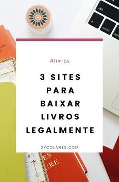 Conheça três sites para baixar livros legalmente.