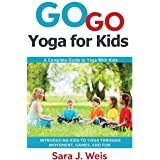 Go Go Yoga for Kids: Yoga Games & Activities for Children: Weis, Sara J.: 9780998213149: Amazon.com: Books Chico Yoga, Yoga Games, Types Of Learners, Yoga Lessons, School Sets, Yoga Photos, Parent Communication, Yoga At Home, Yoga For Kids