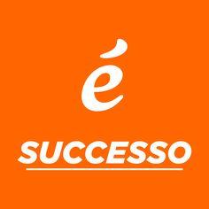 """E' """"Successo"""""""