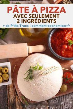 Recettes faciles et avec deux ingrédients seulement : la pâte à pizza maison.