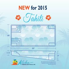 Aloha Fiberglass Pools is pleased to announce a new model for 2015. The Tahiti is a rectangle pool that is 14′ wide by 33′ long and ranges in depth from 3-1/2′ to 7′. The mold that we use to build the Tahiti is ready now and will be available from all of our locations.  For more information on how you can 'welcome the spirit of Aloha into your backyard' with a gorgeous Tahiti call us at (800) 786-2318 or email sales@AlohaFiberglassPools.com.