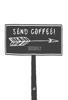 #coffee #coffeequotes  no seriously...