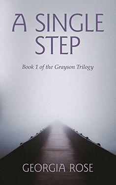 A Single Step By: Georgia Rose