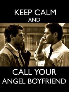 Keep Calm and Call You Angel Boyfriend Misha Collins as Cas from Supernatural TV…