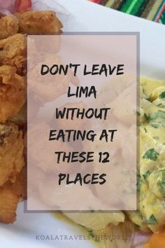 12 Places you Must eat at in Lima, Peru