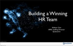 building-a-winning-hr-team-13676719 by William Chin via Slideshare