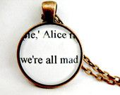 Alice in Wonderland Jewerly Book Page Quotes Necklace We're All Mad Here Upcycled Altered Book Art Classic Literature for Book Lovers