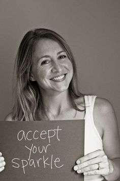 In accepting the sparkle in ourselves, we are more comfortable when we see the shine in others. ~  @amychristie