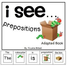 Prepositions can be a difficult concept for many students. This adapted book has students practice identifying prepositions, while working on beginning writing skills.
