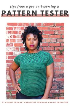 New on Make & Do Crew: Get tips from a crochet insider on how to become a tester of crochet or knit patterns. Learn where to find pattern tester opportunities, what designers are looking for and how ensure you get chosen again! Complete guide by Nkese Lewis of Cosmic Crochet Creations. Modern Crochet Patterns, Knit Patterns, Clothing Patterns, Free Crochet, Crochet Top, Make And Do Crew, Lion Brand, Types Of Yarn, Needles Sizes