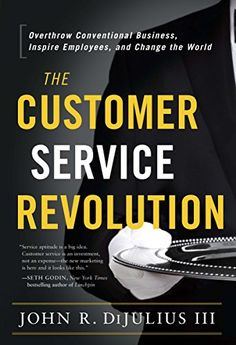 The Customer Service Revolution: Overthrow Conventional Business, Inspire Employees, and Change the World by John R. Dijulius III http://www.amazon.com/dp/162634129X/ref=cm_sw_r_pi_dp_7iqDub1T2ARYZ