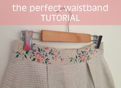 The perfect waistband tutorial.