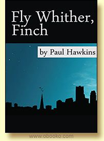 Fly Whither, Finch by Paul Hawkins.