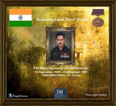 On 25 November 1987, when Major Ramaswamy Parameswaran was returning from search operation in Sri Lanka, late at night, his column was ambushed by a group of militants. With cool presence of mind, he encircled the militants from the rear and charged into them, taking them completely surprise. During the hand-to-hand combat, a militant shot him in the chest. Undaunted, Major Parameswaran snatched the rifle from the militant and shot him dead.