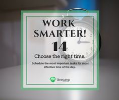 Choose the right time of the day and Work Smarter! #WorkSmarter #Productivity #TimeManagement